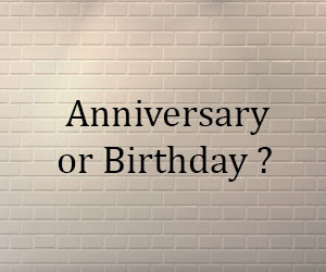 English Usage Series 1 : Anniversary or Birthday ?